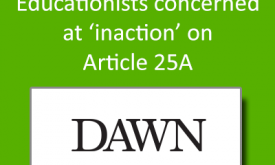 Educationists concerned at 'inaction' on Article 25A